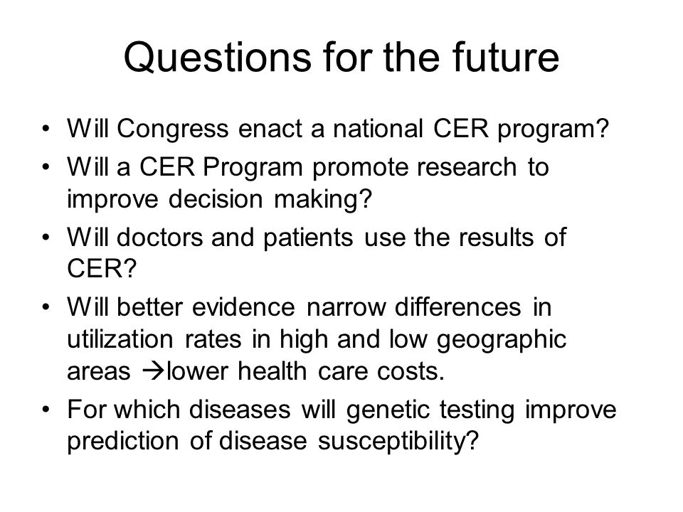 Questions for the future Will Congress enact a national CER program.
