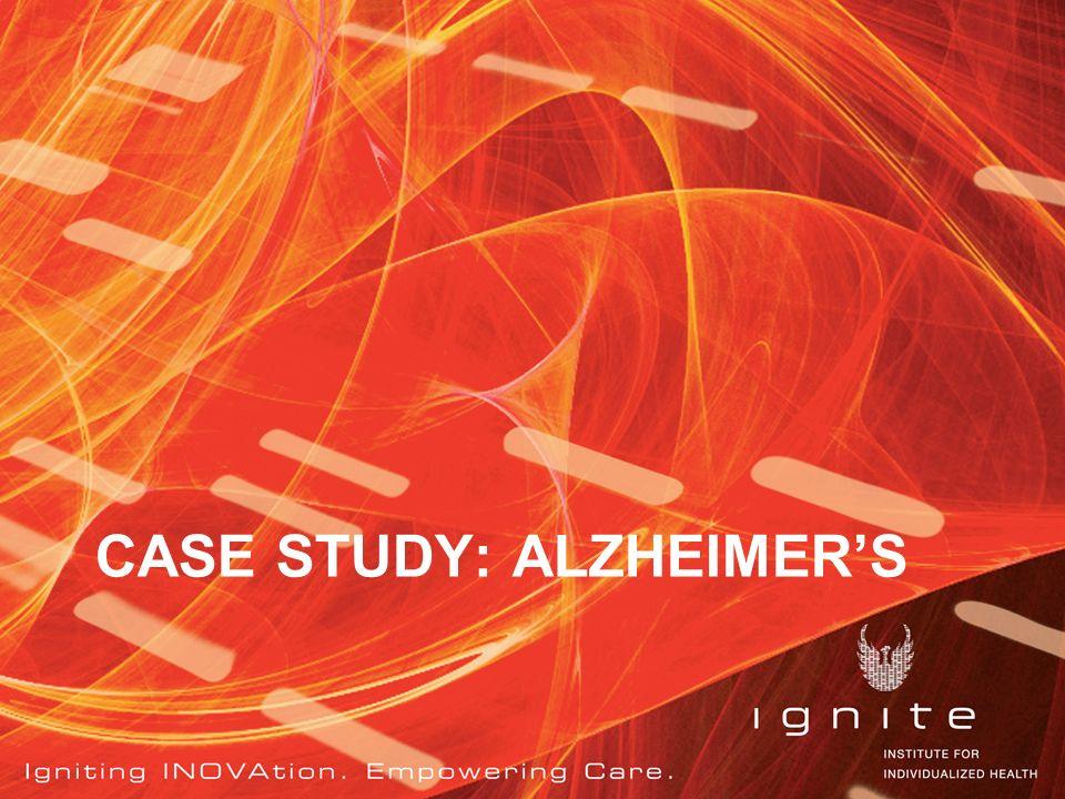 CASE STUDY: ALZHEIMERS