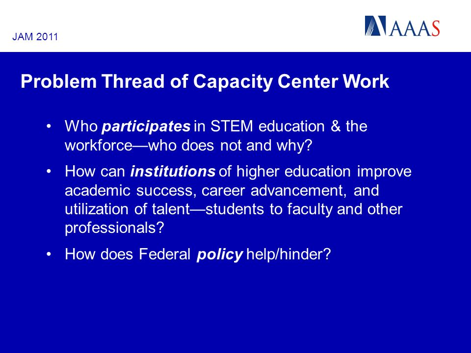 Problem Thread of Capacity Center Work Who participates in STEM education & the workforcewho does not and why.