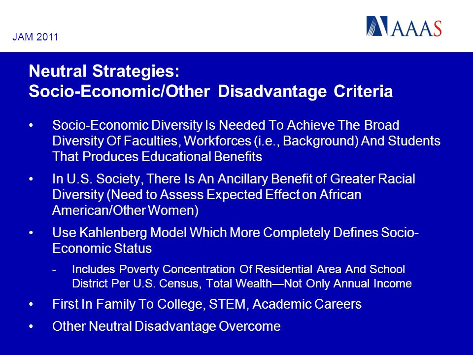 Neutral Strategies: Socio-Economic/Other Disadvantage Criteria Socio-Economic Diversity Is Needed To Achieve The Broad Diversity Of Faculties, Workforces (i.e., Background) And Students That Produces Educational Benefits In U.S.
