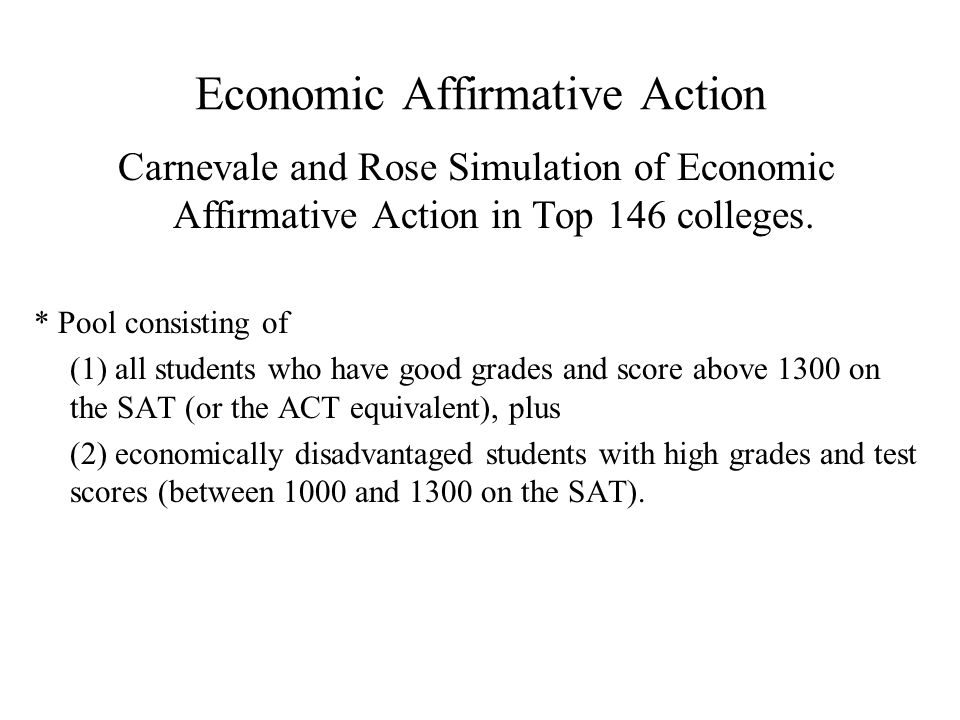 Economic Affirmative Action Carnevale and Rose Simulation of Economic Affirmative Action in Top 146 colleges.