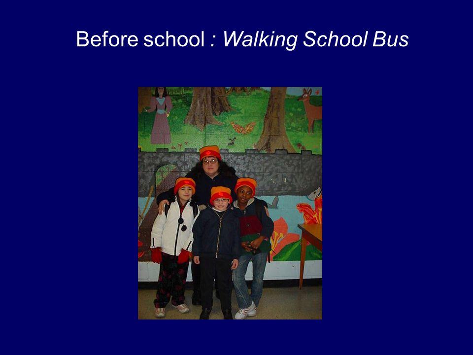 Before school : Walking School Bus