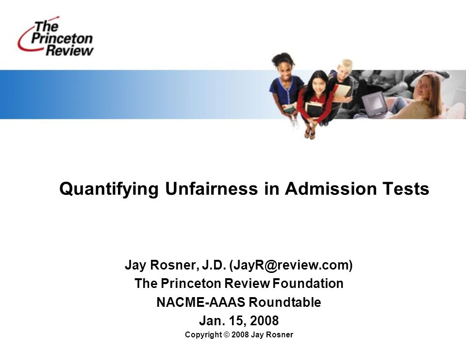 Quantifying Unfairness in Admission Tests Jay Rosner, J.D.
