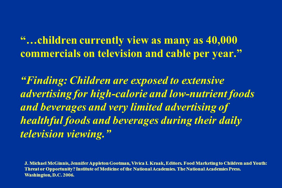 …children currently view as many as 40,000 commercials on television and cable per year.