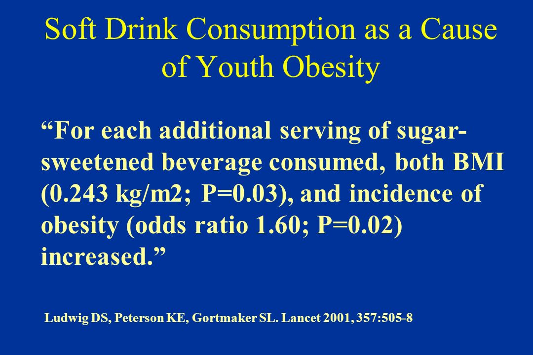 For each additional serving of sugar- sweetened beverage consumed, both BMI (0.243 kg/m2; P=0.03), and incidence of obesity (odds ratio 1.60; P=0.02)