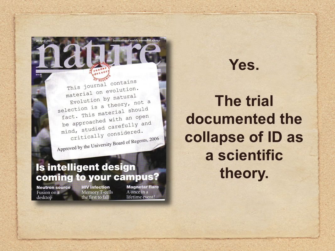 Yes. The trial documented the collapse of ID as a scientific theory.