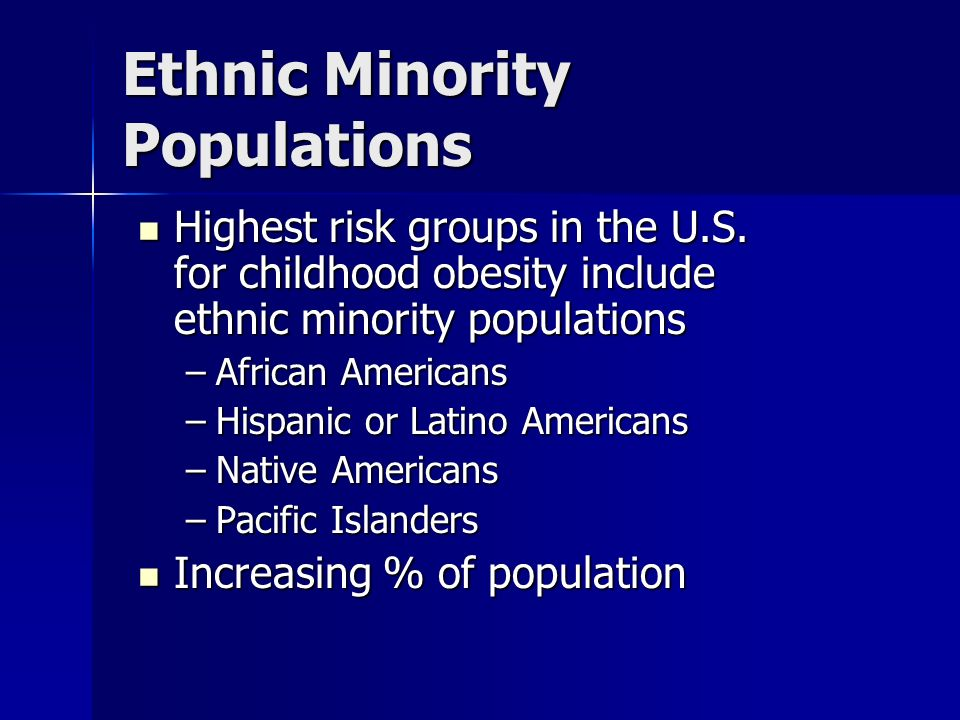 Ethnic Minority Populations Highest risk groups in the U.S.