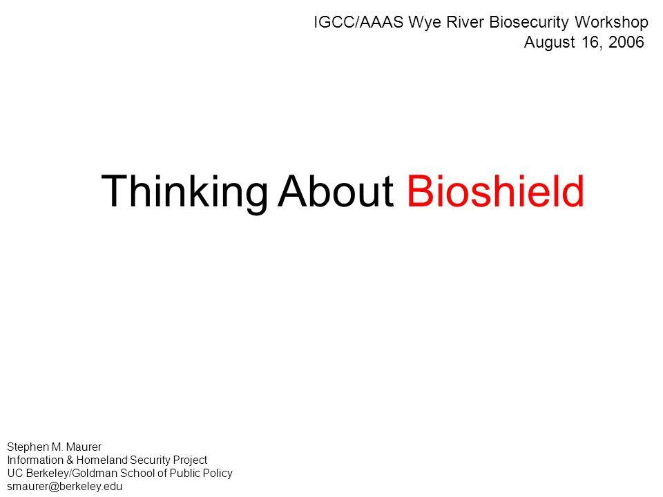 Thinking About Bioshield Stephen M.