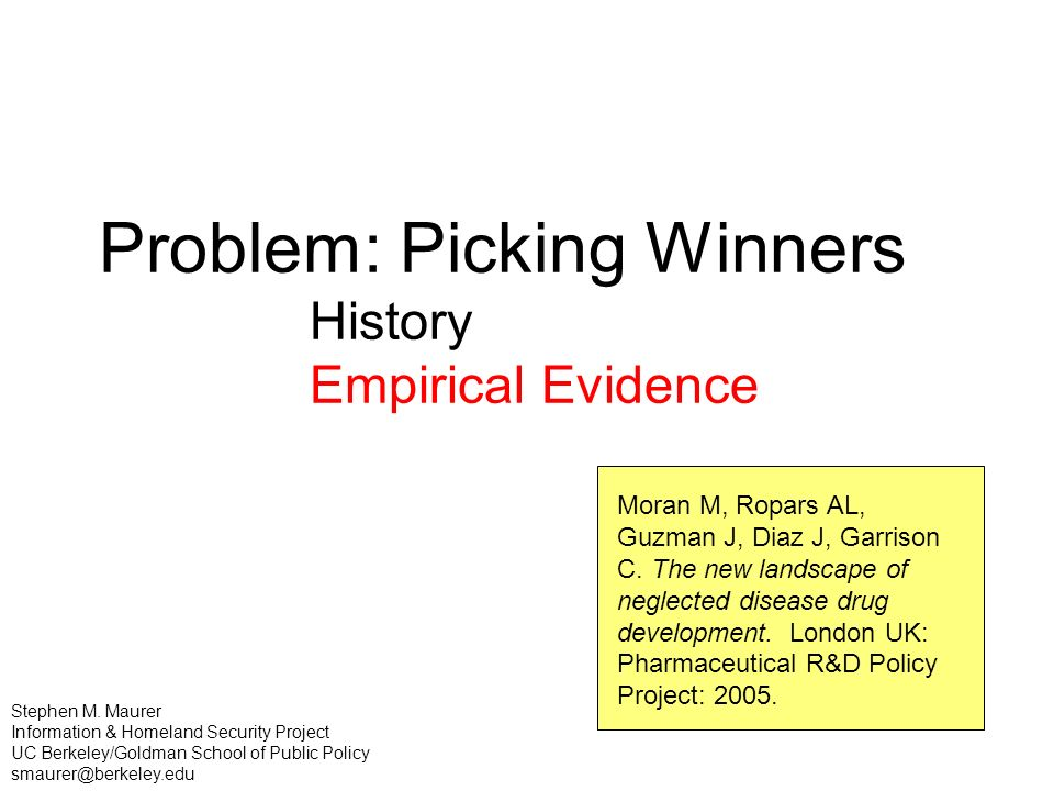 Problem: Picking Winners History Empirical Evidence Moran M, Ropars AL, Guzman J, Diaz J, Garrison C.