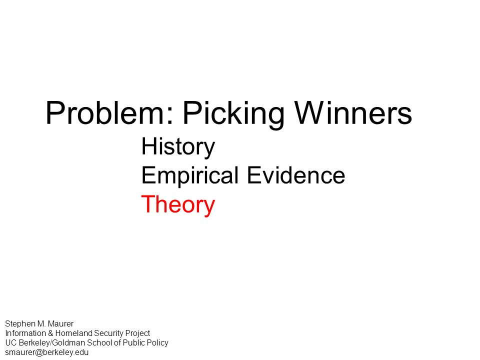 Problem: Picking Winners History Empirical Evidence Theory Stephen M.
