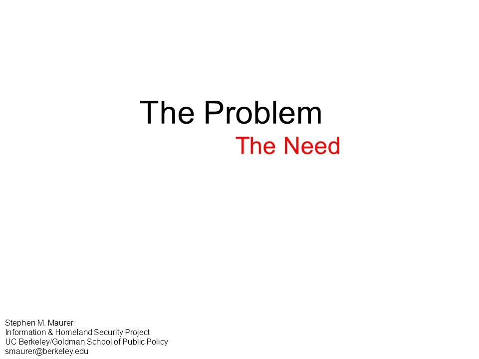 The Problem The Need Stephen M.