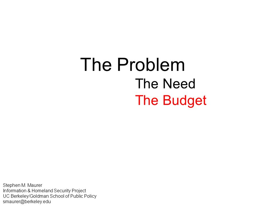 The Problem The Need The Budget Stephen M.