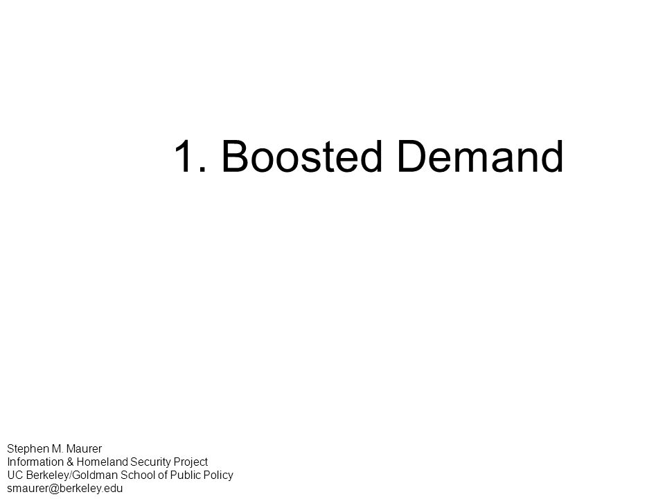 1. Boosted Demand Stephen M.