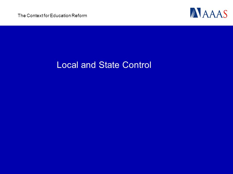 The Context for Education Reform Local and State Control