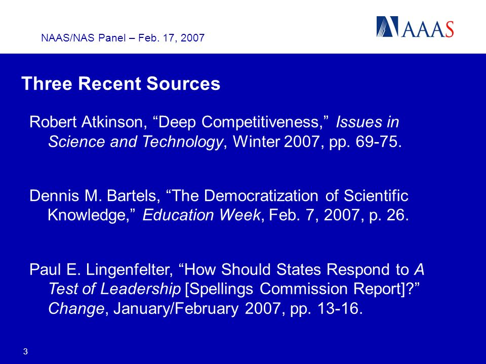 NAAS/NAS Panel – Feb. 17, 2007 3 Three Recent Sources Robert Atkinson, Deep Competitiveness, Issues in Science and Technology, Winter 2007, pp. 69-75.