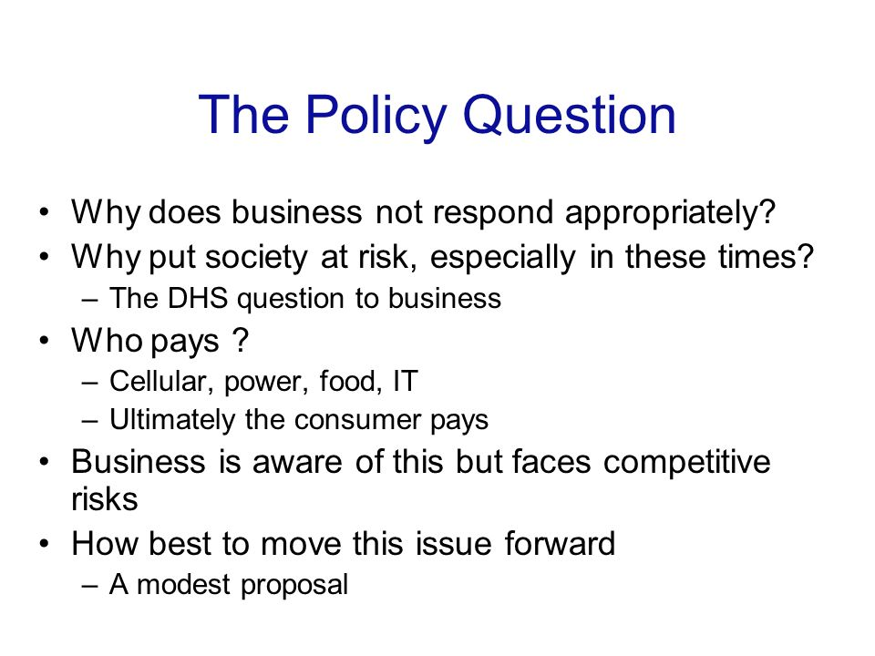 The Policy Question Why does business not respond appropriately.