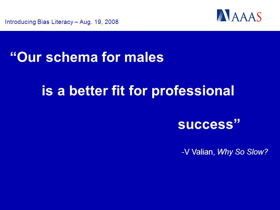 Our schema for males is a better fit for professional success -V Valian, Why So Slow
