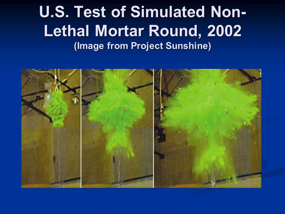U.S. Test of Simulated Non- Lethal Mortar Round, 2002 (Image from Project Sunshine)
