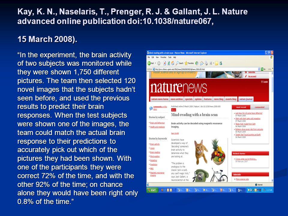 Kay, K. N., Naselaris, T., Prenger, R. J. & Gallant, J.