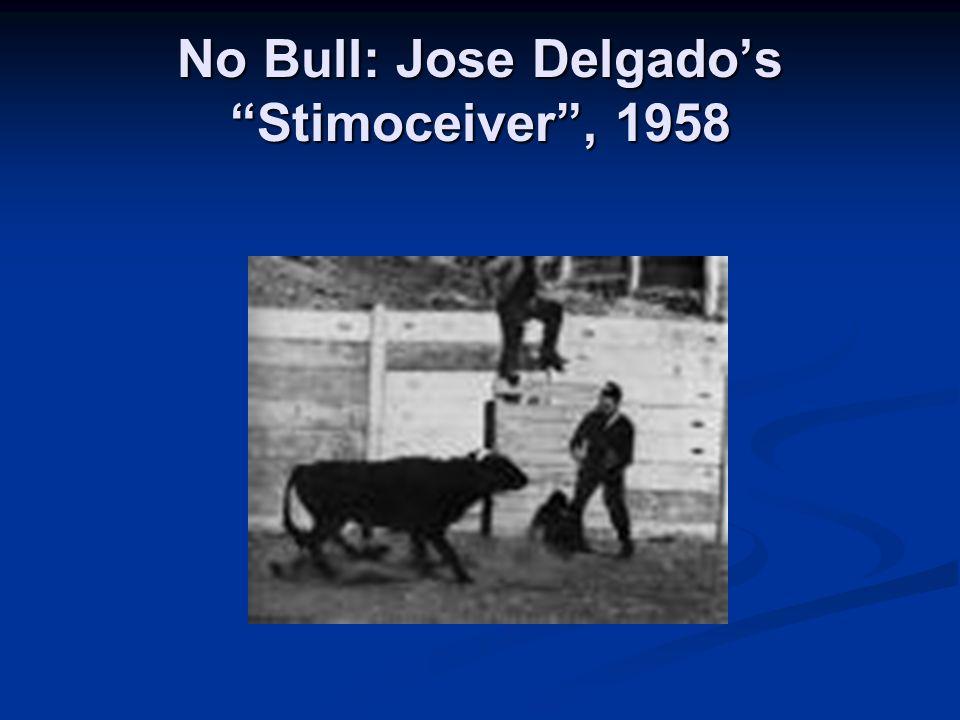 No Bull: Jose Delgados Stimoceiver, 1958