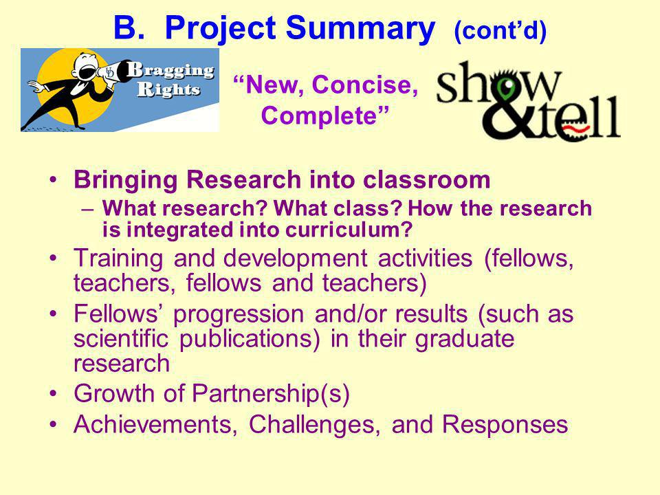 B. Project Summary (contd) Bringing Research into classroom –What research? What class? How the research is integrated into curriculum? Training and d
