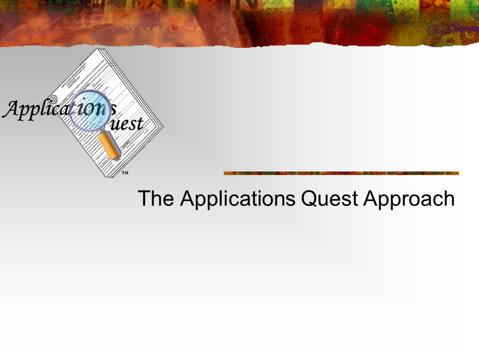 The Applications Quest Approach