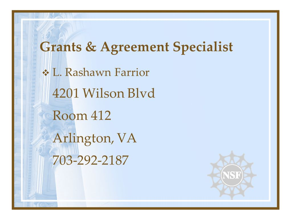 Grants & Agreement Specialist L. Rashawn Farrior 4201 Wilson Blvd Room 412 Arlington, VA 703-292-2187