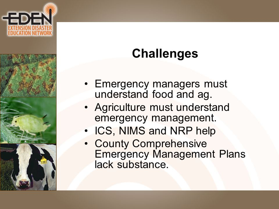 Challenges Emergency managers must understand food and ag.