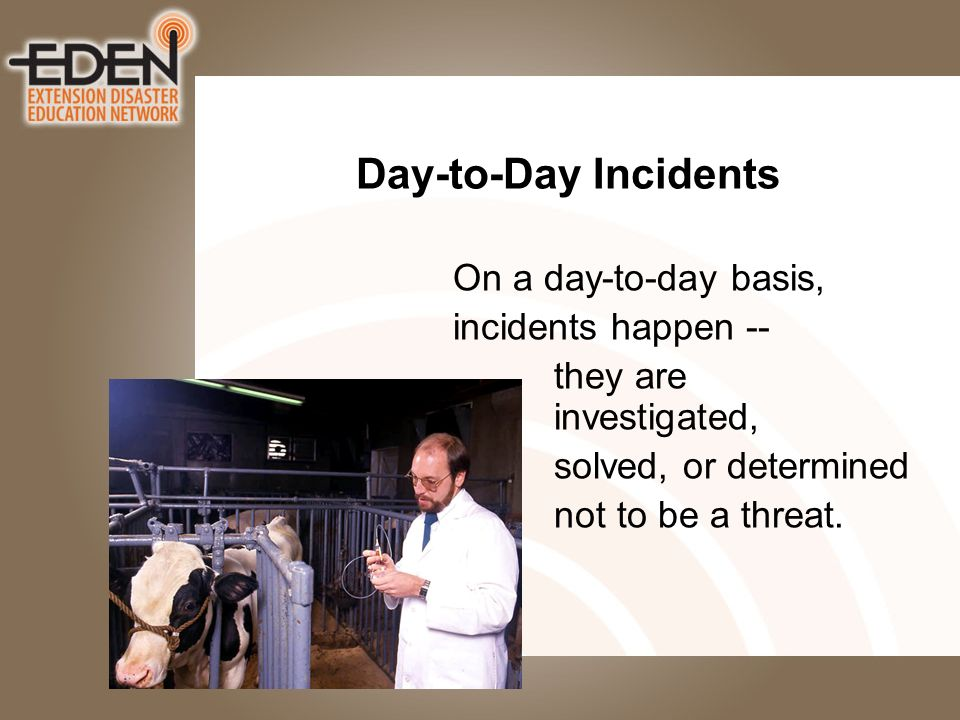 Day-to-Day Incidents On a day-to-day basis, incidents happen -- they are investigated, solved, or determined not to be a threat.