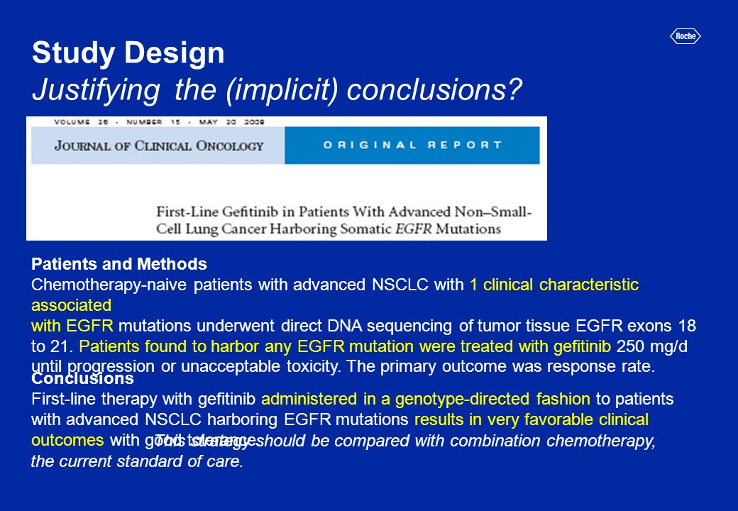 Study Design Justifying the (implicit) conclusions? Patients and Methods Chemotherapy-naive patients with advanced NSCLC with 1 clinical characteristi