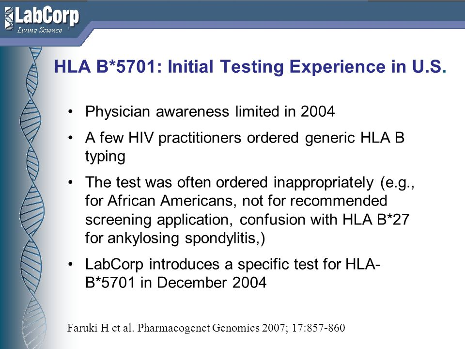 Living Science HLA B*5701: Initial Testing Experience in U.S.