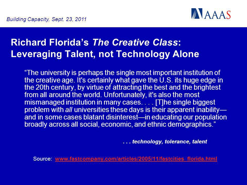 Richard Floridas The Creative Class: Leveraging Talent, not Technology Alone The university is perhaps the single most important institution of the cr