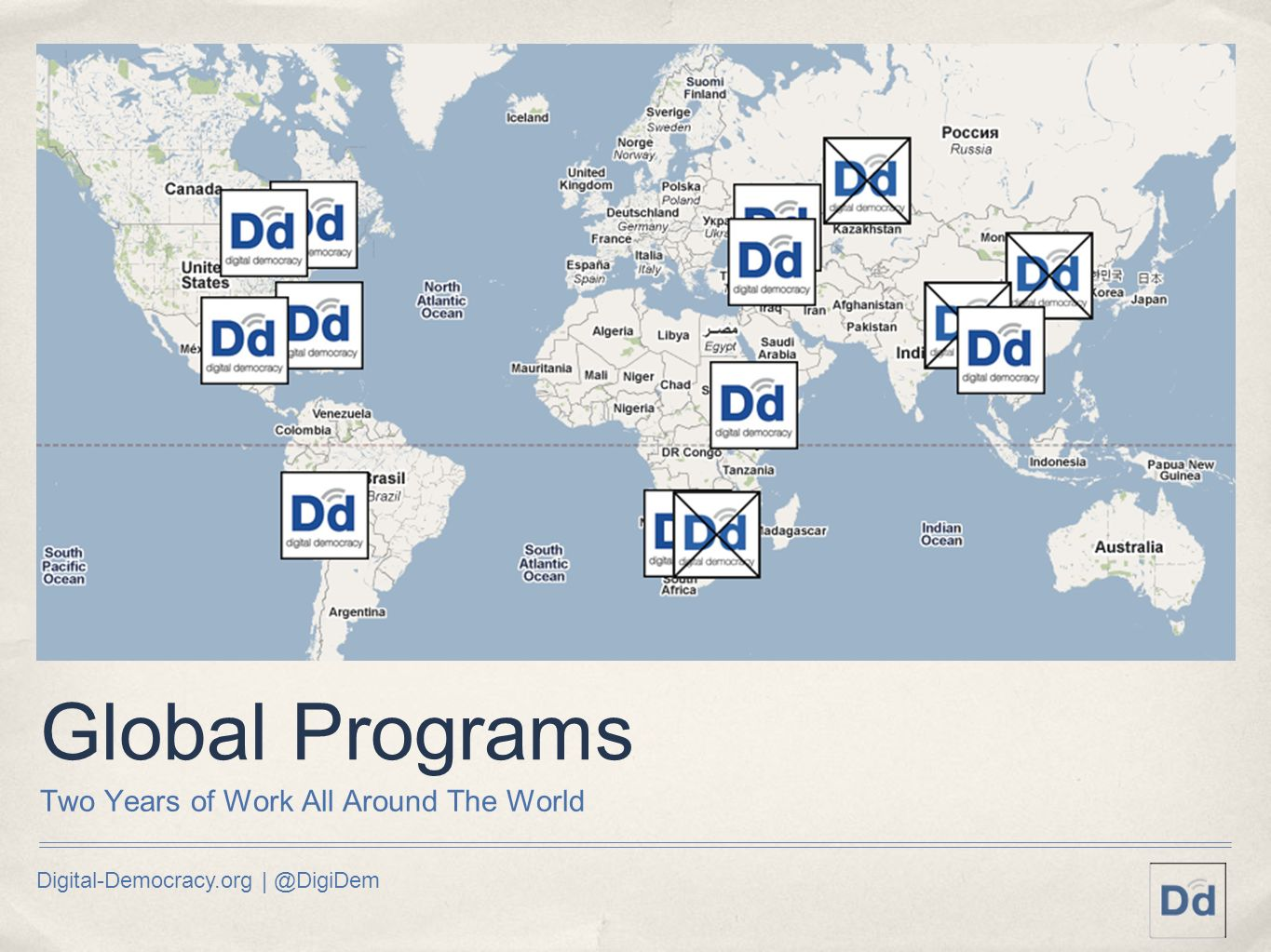 Digital-Democracy.org | @DigiDem Global Programs Two Years of Work All Around The World