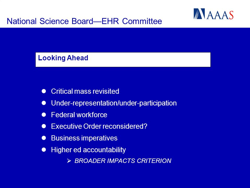 National Science BoardEHR Committee Critical mass revisited Under-representation/under-participation Federal workforce Executive Order reconsidered? B