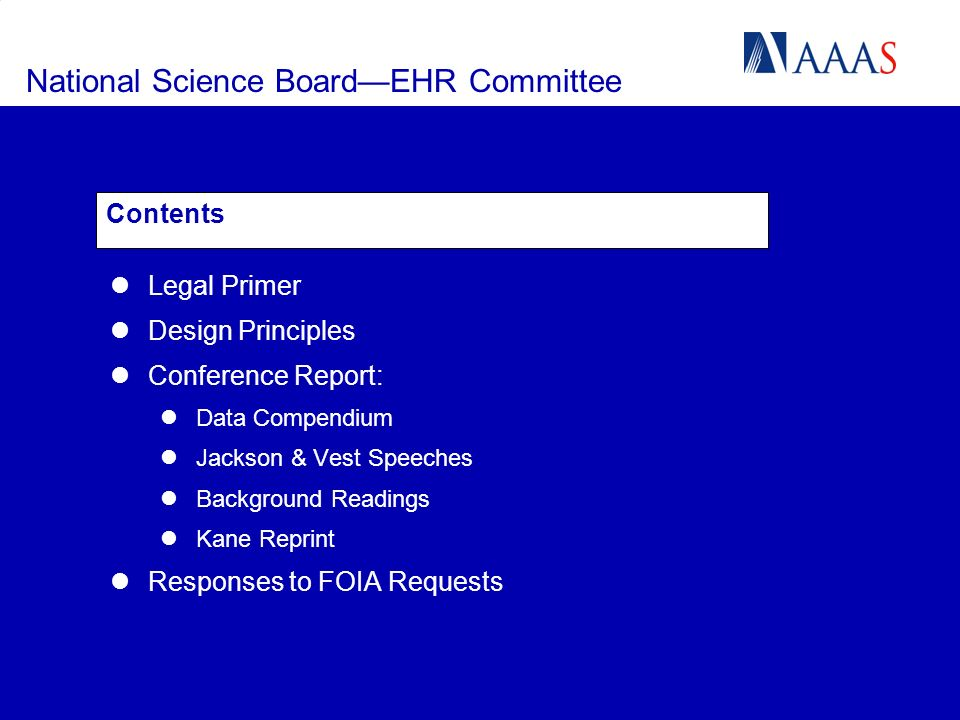 National Science BoardEHR Committee Contents Legal Primer Design Principles Conference Report: Data Compendium Jackson & Vest Speeches Background Read