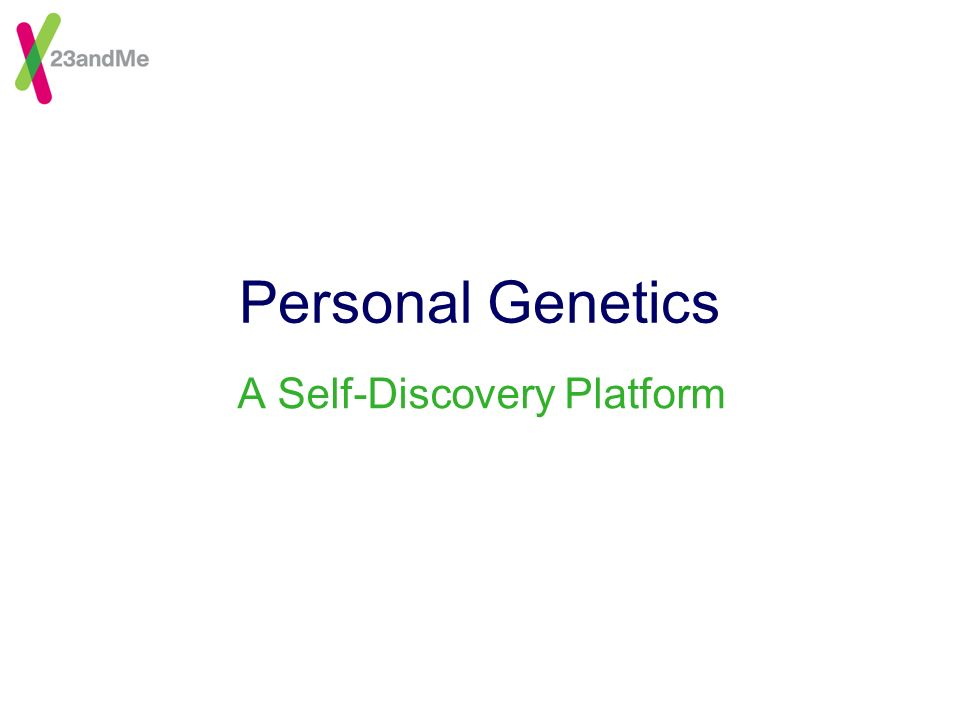 Personal Genetics A Self-Discovery Platform
