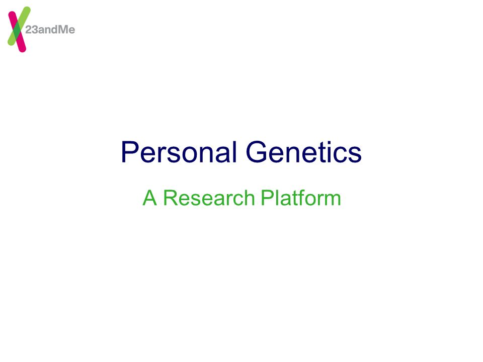 Personal Genetics A Research Platform