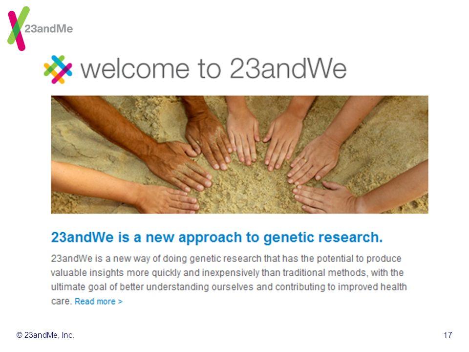 © 23andMe, Inc.17