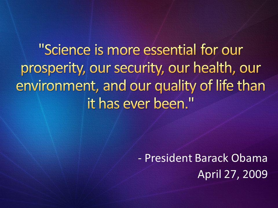 - President Barack Obama April 27, 2009