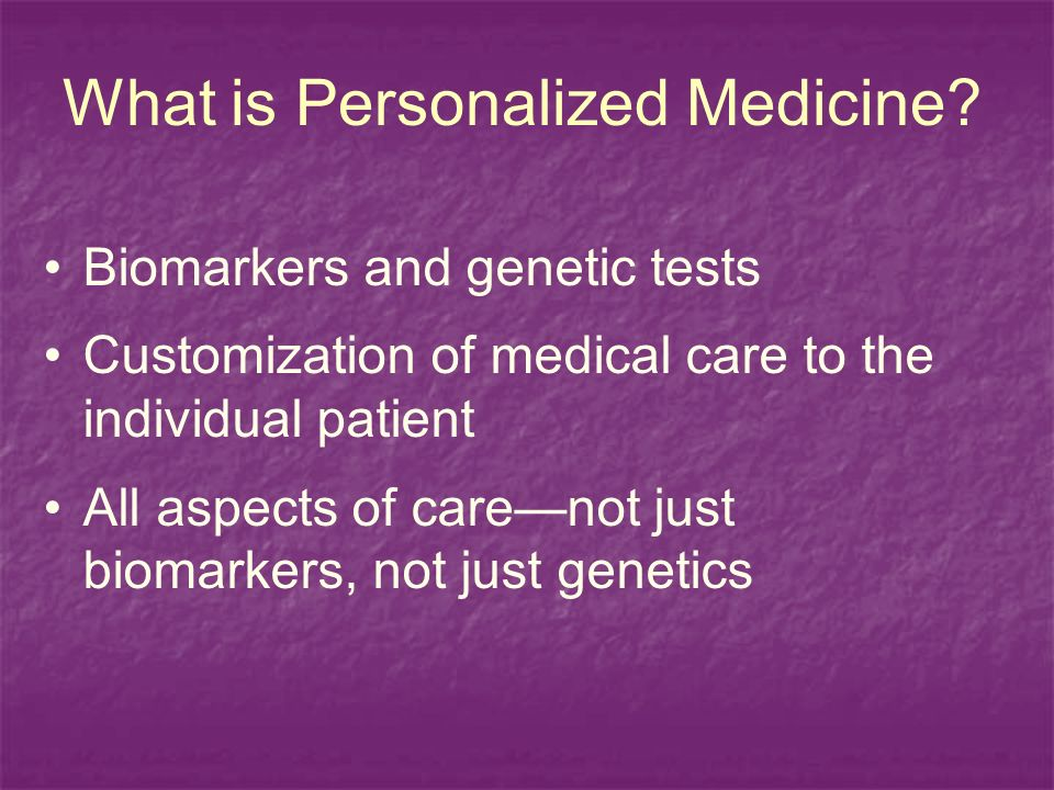 What is Personalized Medicine.
