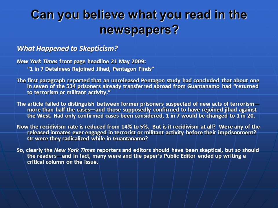 Can you believe what you read in the newspapers. What Happened to Skepticism.
