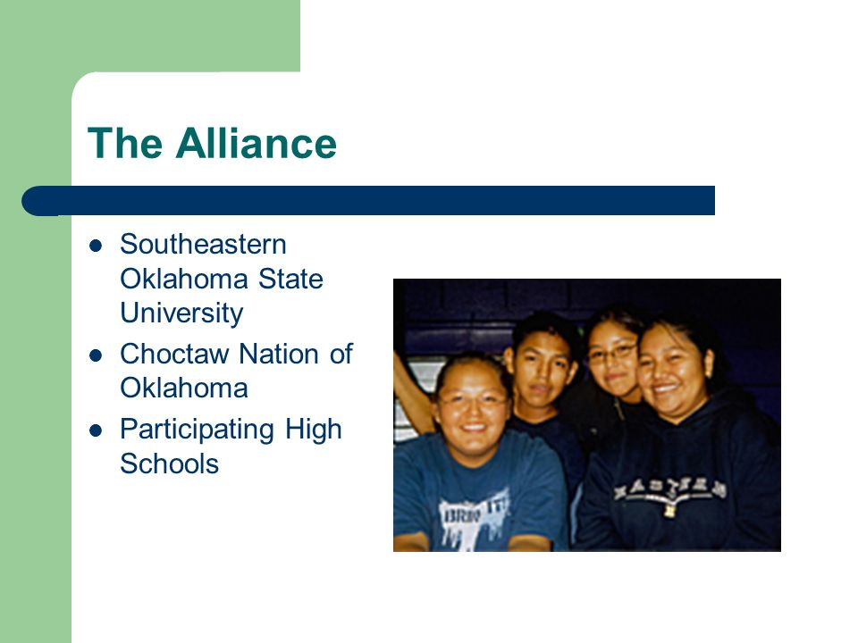The Alliance Southeastern Oklahoma State University Choctaw Nation of Oklahoma Participating High Schools