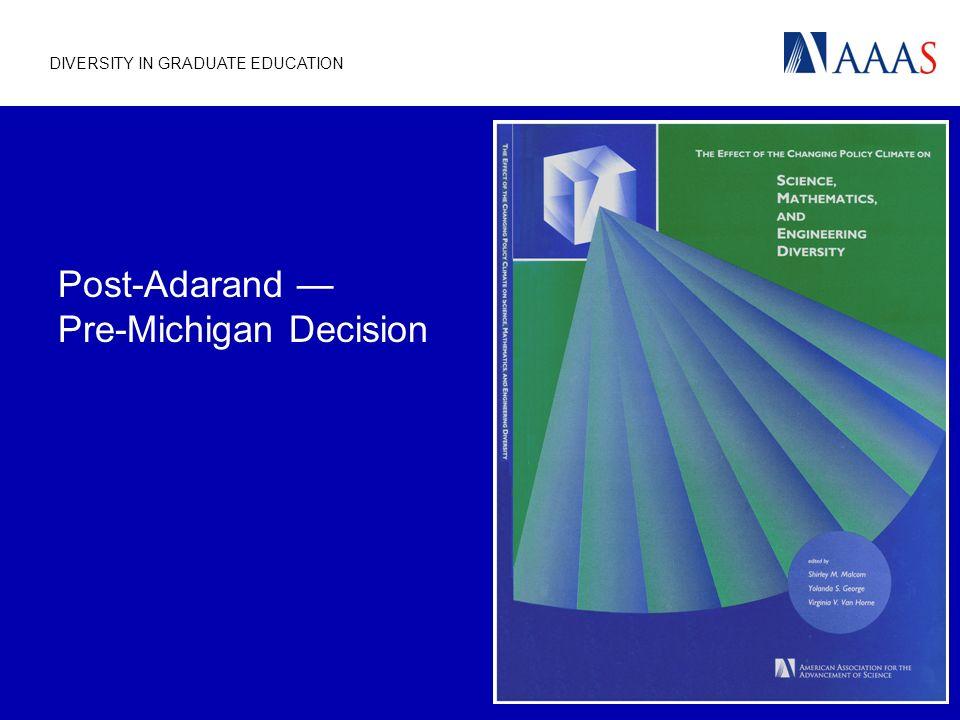 DIVERSITY IN GRADUATE EDUCATION Post-Adarand Pre-Michigan Decision