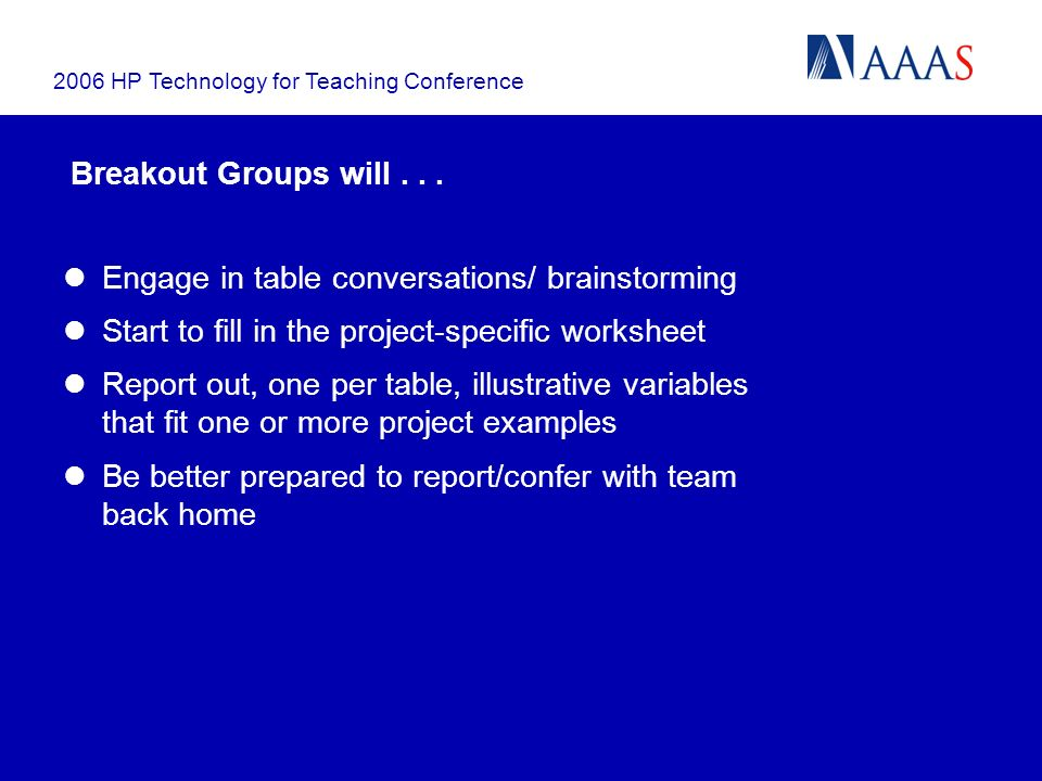 2006 HP Technology for Teaching Conference Breakout Groups will...