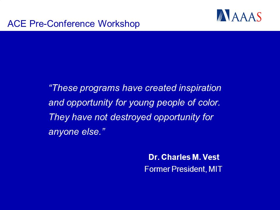 ACE Pre-Conference Workshop These programs have created inspiration and opportunity for young people of color.