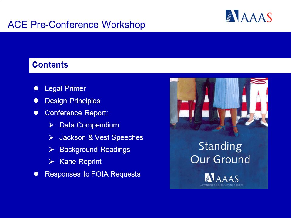 ACE Pre-Conference Workshop Contents Legal Primer Design Principles Conference Report: Data Compendium Jackson & Vest Speeches Background Readings Kane Reprint Responses to FOIA Requests