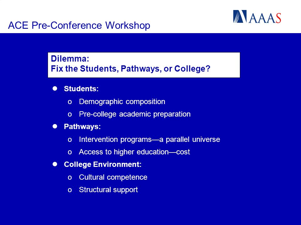 ACE Pre-Conference Workshop Dilemma: Fix the Students, Pathways, or College.