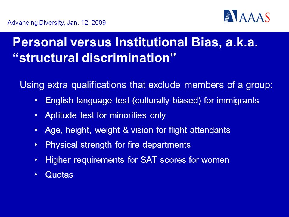 Advancing Diversity, Jan. 12, 2009 Personal versus Institutional Bias, a.k.a.