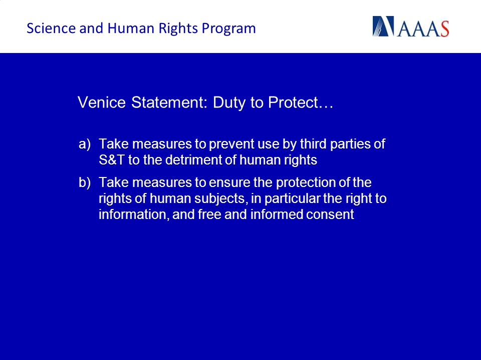 Venice Statement: Duty to Protect… a)Take measures to prevent use by third parties of S&T to the detriment of human rights b)Take measures to ensure t
