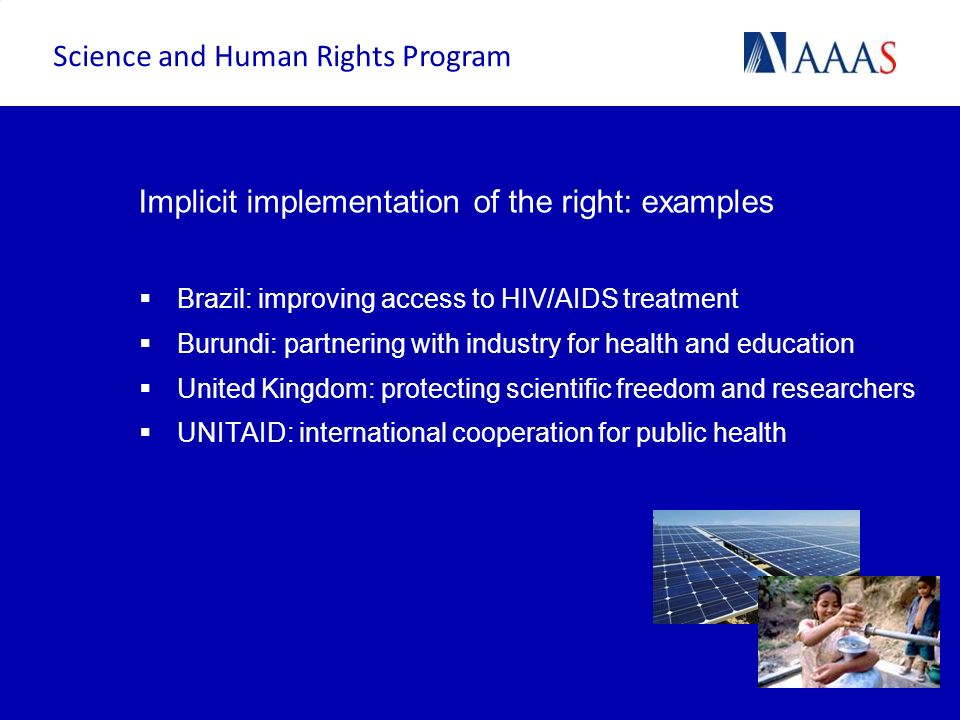 Implicit implementation of the right: examples Brazil: improving access to HIV/AIDS treatment Burundi: partnering with industry for health and educati